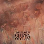 200px-Citizen_of_Glass%2C_third_studio_album_by_Danish_musician_Agnes_Obel.jpg